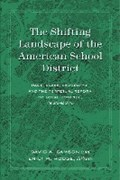 The Shifting Landscape of the American School District | Gamson, David ; Hodge, Emily |