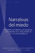 Narrativas del miedo   Ramirez, Marco ; Rozotto, David ; Langer, Karem  
