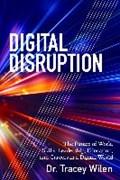 Digital Disruption   Tracey Wilen-Daugenti  
