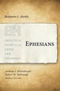 Ephesians   Benjamin L Merkle  