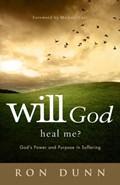 Will God Heal Me? | Ron Dunn |