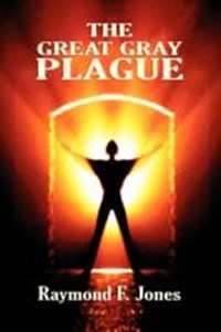 The Great Gray Plague | Raymond F Jones |