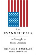 The Evangelicals | Frances FitzGerald |