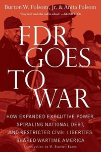 FDR Goes to War | Burton W. Folsom |