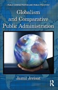 Globalism and Comparative Public Administration | Jreisat, Jamil (university of South Florida, Tampa, Usa) |