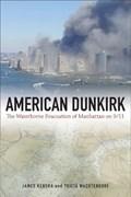 American Dunkirk   Kendra, James M ; Wachtendorf, Tricia  