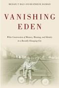 Vanishing Eden | Maly, Michael ; Dalmage, Heather |