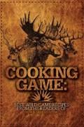 Cooking Game   Editors of Deer & Deer Hunting  