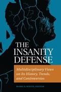The Insanity Defense   Mark D. White  
