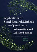 Applications of Social Research Methods to Questions in Information and Library Science, 2nd Edition | Barbara M. Wildemuth |