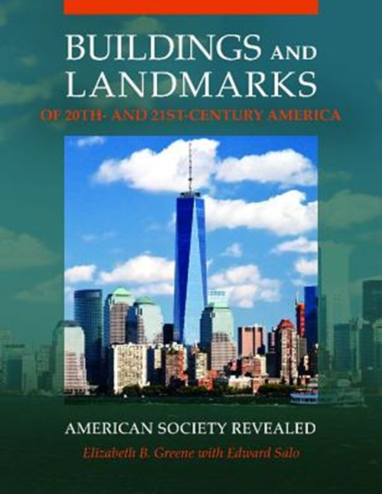 Buildings and Landmarks of 20th- and 21st-Century America