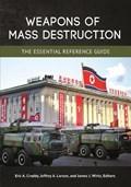 Weapons of Mass Destruction   Croddy, Eric A. ; Larsen, Jeffrey A. ; Wirtz, James J.  