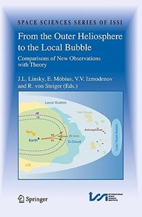 From the Outer Heliosphere to the Local Bubble | J.L. Linsky ; V.V. Izmodenov ; E. Mobius ; Rudolf von Steiger |