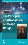The Principles of Astronomical Telescope Design | Jingquan Cheng |