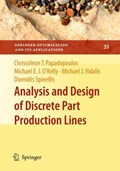 Analysis and Design of Discrete Part Production Lines | Chrissoleon T. Papadopoulos ; Michael E. J. O'kelly ; Michael J. Vidalis ; Diomidis Spinellis |