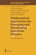 Mathematical Approaches for Emerging and Reemerging Infectious Diseases: An Introduction | Dawn Bies ; Carlos Castillo-Chavez ; Sally Blower ; Pauline Van De Driessche |