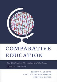 Comparative Education | Robert F. Arnove ; Carlos Alberto Torres ; Stephen Franz |