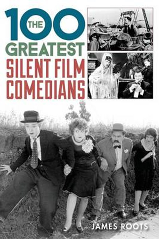 The 100 Greatest Silent Film Comedians