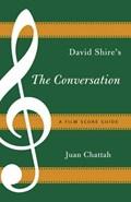 David Shire's The Conversation | Juan Chattah |