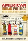 American Indian Politics and the American Political System   Wilkins, David E. ; Kiiwetinepinesiik Stark, Heidi  
