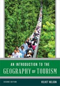 An Introduction to the Geography of Tourism   Velvet Nelson  