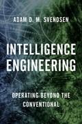 Intelligence Engineering | Adam D. M. Svendsen |