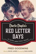Charlie Chaplin's Red Letter Days | Fred Goodwins |