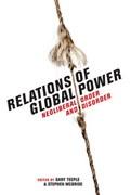 Relations of Global Power   Gary Teeple ; Stephen McBride  