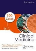 100 Cases in Clinical Medicine   Rees, P John (professor of Medical Education, Sherman Education Centre, King's College London, Uk) ; Pattison, James (consultant Nephrologist, Guy's and St Thomas' Nhs Foundation Trust, London, Uk) ; Kosky, Christopher (consultant Sleep and Respiratory Ph  