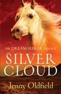 Dreamseeker Trilogy: 1: Silver Cloud   Jenny Oldfield  