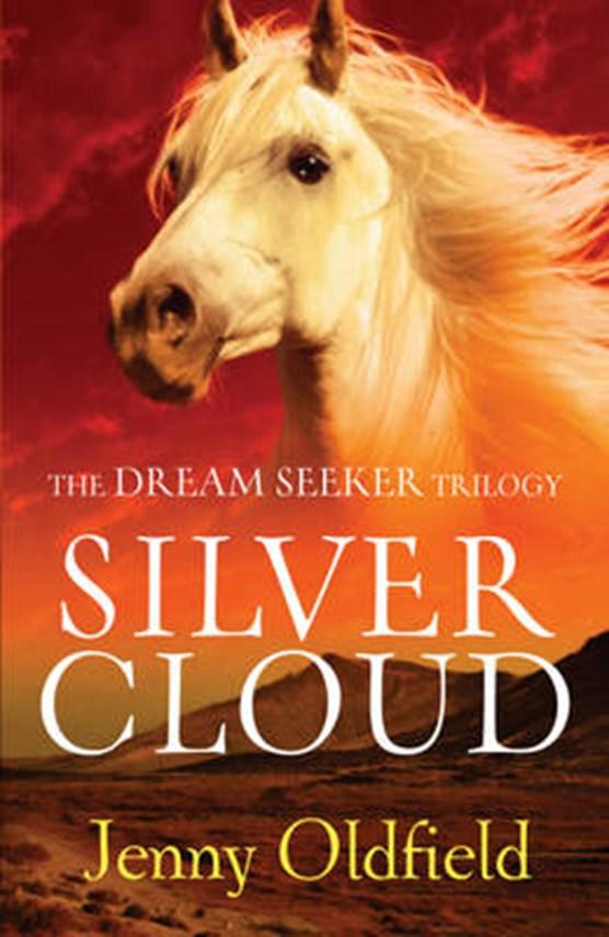 Dreamseeker Trilogy: 1: Silver Cloud