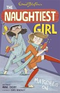 The Naughtiest Girl: Naughtiest Girl Marches On   Anne Digby  