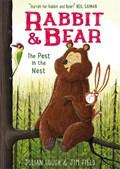 Rabbit and Bear: The Pest in the Nest   Julian Gough  