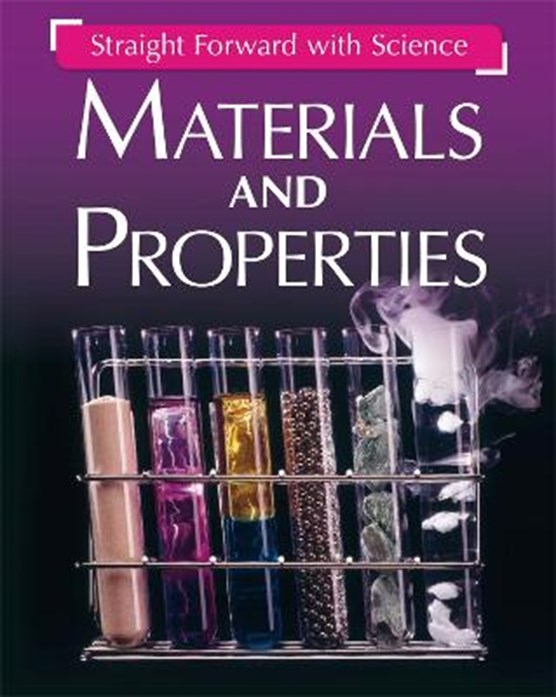 Straight Forward with Science: Materials and Properties