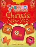 Origami Festivals: Chinese New Year   Robyn Hardyman  