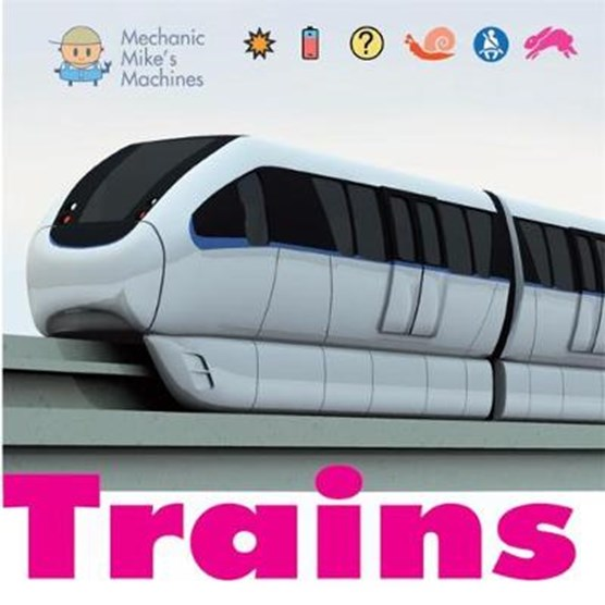 Mechanic Mike's Machines: Trains