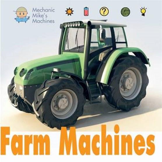 Mechanic Mike's Machines: Farm Machines