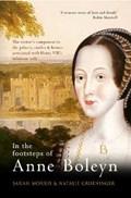 In the Footsteps of Anne Boleyn   Morris, Sarah ; Grueninger, Natalie  