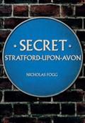 Secret Stratford-upon-Avon | Nicholas Fogg |