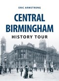 Central Birmingham History Tour   Eric Armstrong  