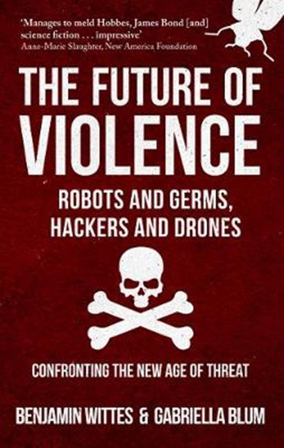 The Future of Violence - Robots and Germs, Hackers and Drones