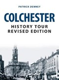 Colchester History Tour Revised Edition   Patrick Denney  