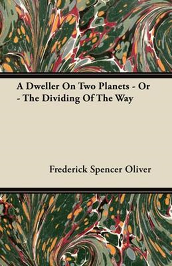 A Dweller on Two Planets - Or - The Dividing of the Way