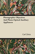 Photographic Objectives and Photo-Optical Auxiliary Appliances   Carl Zeiss  