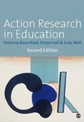 Action Research in Education   Baumfield, Vivienne Marie ; Hall, Elaine ; Wall, Kate  