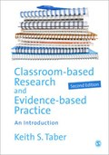 Classroom-based Research and Evidence-based Practice | Keith Taber |