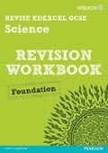 Revise Edexcel: Edexcel GCSE Science Revision Workbook - Foundation | Penny Johnson ; Julia Salter ; Ian Roberts ; Peter Ellis |