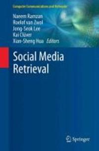 Social Media Retrieval | Naeem Ramzan ; Roelof Van Zwol ; Jong-Seok Lee ; Kai Cluver |