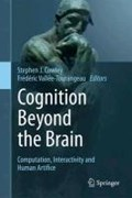 Cognition Beyond the Brain   Stephen J Cowley ; Frederic Vallee-Tourangeau  