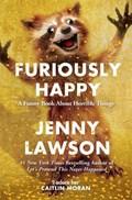 Furiously Happy   Jenny Lawson  